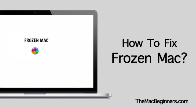 What To Do If Macbook Freezes